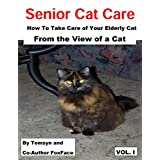 Senior Cat Care: How To Take Care of Your Elderly Cat - From the View of a Cat