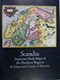 Scandia : Important Early Maps of the Northern Regions and Maps and Charts of Norway, from the Collection of William B. and Inger G. Ginsberg, Ginsberg, William B., 097194931X