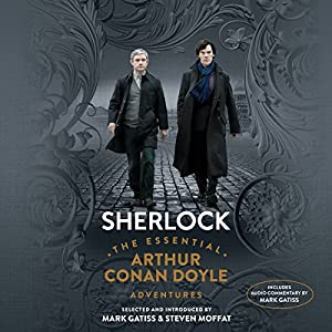Sherlock: The Essential Arthur Conan Doyle Adventures Audiobook