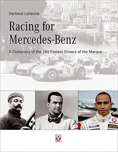 Racing for Mercedes-Benz: A Dictionary of the 240 Fastest Drivers of the (Mercedes Benz Racing)