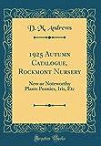 Amazon / Forgotten Books: Autumn Catalogue, Rockmont Nursery New or Noteworthy Plants Peonies, Iris, Etc Classic Reprint (D. M. Andrews)