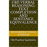 GRE Verbal Reasoning: Text Completion and Sentence Equivalence: 100 Practice Questions TEST EXPERT