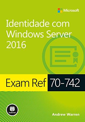 Exam Ref 70-742: Identidade com Windows Server 2016
