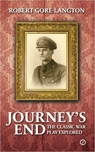 Journey's End: The Classic War Play Explored by Gore-Langton, Robert (2013)