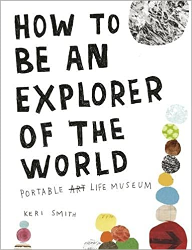 Book How to be an Explorer of the World by Keri Smith (2011-05-26)