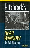 Hitchcock's Rear Window: The Well-Made Film by Associate Professor John Fawell PhD (2001-11-22)