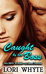 Caught by her Boss: A Short Novella (His BBW to Hold Book 1)