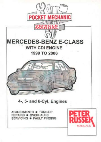 Mercedes-Benz E-class Models, 2000 to 2006: CDI-diesel Engines E200, E220, E270, E320 CDI (Pocket Mechanic)