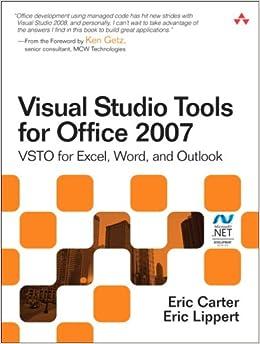 Visual Studio Tools for Office 2007: VSTO for Excel, Word, and Outlook: VSTO for Excel, Word, Outlook, and InfoPath (Microsoft .Net Development)