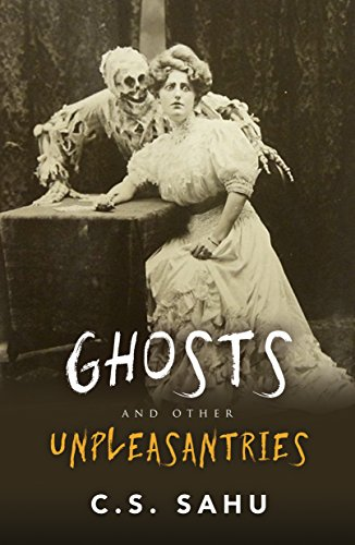 Ghosts and Other Unpleasantries -