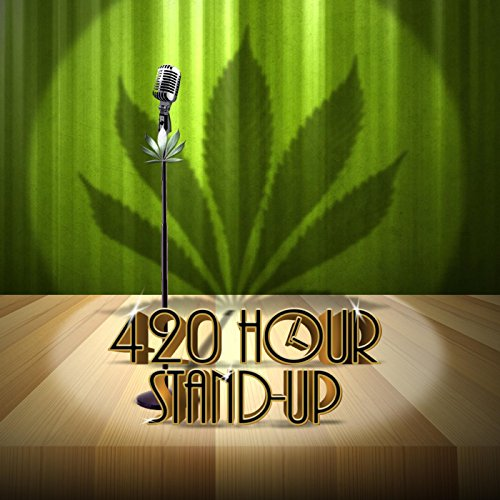 420 Hour Stand-Up [Explicit]