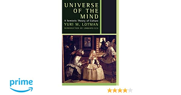Universe of the Mind: A Semiotic Theory of Culture (Second World)