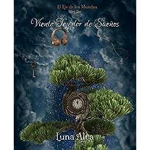 Viento Tejedor de Sueños (El Eje de Los Mundos nº 1) (Spanish Edition)