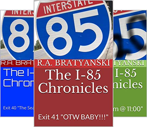 - The I-85 Chronicles