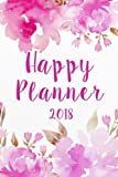 "Happy Planner 2018: The Happiness Weekly 2018-2019 Weekly Monthly Daily Planner 6""x 9"" Calendar Journal Organizer Notebook Schedule"