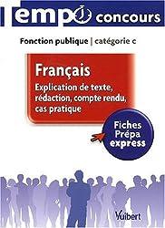Francais - Explication de texte, rédaction, compte-rendu, cas pratique - L'essentiel en 65 fiches - Catégorie C