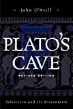 Plato's Cave : Television and Its Discontents, O'Neill, John, 157273390X