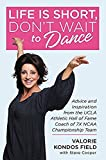 img - for Life Is Short, Don't Wait to Dance: Advice and Inspiration from the UCLA Athletics Hall of Fame Coach of 7 NCAA Championship Teams book / textbook / text book