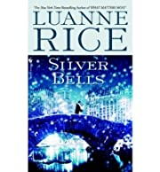 (SILVER BELLS: A HOLIDAY TALE) BY Rice,…