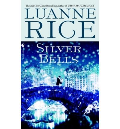 ((SILVER BELLS: A HOLIDAY TALE) BY Rice, Luanne(Author)Mass Market Paperbound on (10 , 2005))