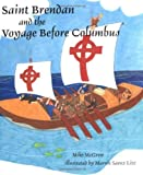 Saint Brendan and the Voyage Before Columbus by Michael McGrew (2004-12-10)