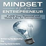 Mindset of an Entrepreneur: Fulfill Your Potential and Think Like an Entrepreneur |  The Marketing Guy