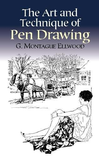 The Art And Technique Of Pen Drawing (Dover Art Instruction)