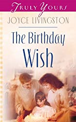 The Birthday Wish (Truly Yours Digital Editions Book 578)