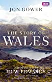 The Story of Wales, Jon Gower, 1849903735