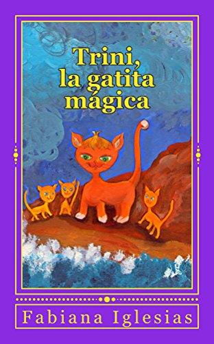 Trini, la gatita mágica: Cuento para niños (Spanish Edition) by [Iglesias