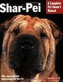 Shar-Pei (Complete Pet Owner's Manual)