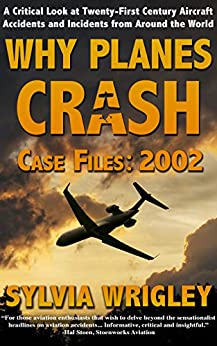 Why Planes Crash Case Files: 2002 by [Wrigley, Sylvia]