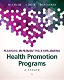 Planning, Implementing, & Evaluating Health Promotion Programs: A Primer (7th Edition)