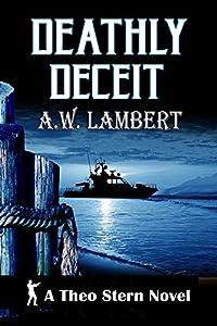 Deathly Deceit: A Theo Stern Novel