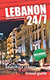 24/7 Lebanon: Adventure stories and travel guide