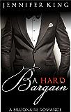 A Billionaire Romance: A Hard Bargain (BOOK 1): (Billionaire, Billionaire Bachelors, Billionaire Boys Club Romance, Step brother, BOOK 1)