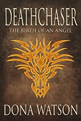 Deathchaser: The Birth of An Angel (English Edition)