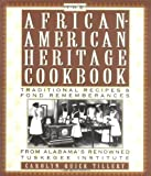 The African American Heritage Cookbook: Traditional Recipes and Fond Remembrances from Alabama s Renowned Tuskegee Institute