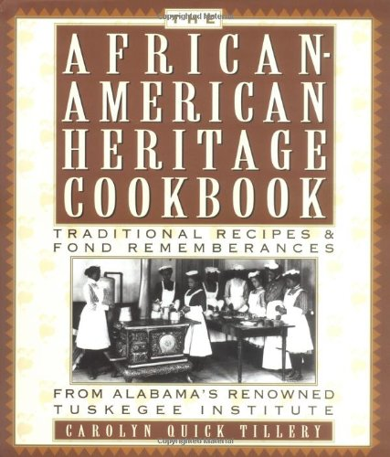 Search : The African American Heritage Cookbook: Traditional Recipes and Fond Remembrances from Alabama's Renowned Tuskegee Institute