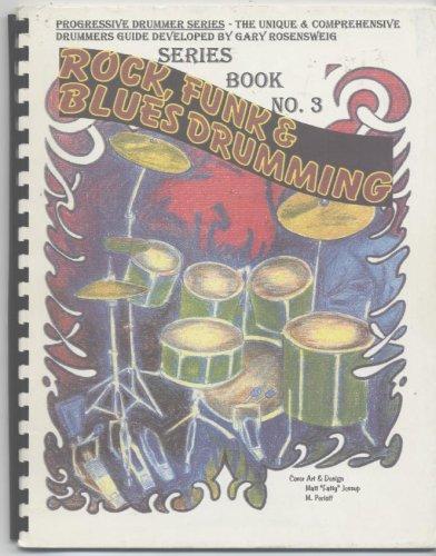 Rock, Funk & Blues Drumming (Progressive Drummer Series, Series Book No. 3)