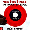 The Pied Pipers of Rock 'n' Roll: Radio Deejays of the '50s and '60s Audiobook by Wes Smith Narrated by Gary Theroux