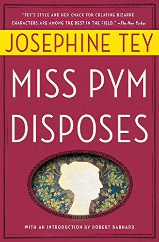 Miss Pym Disposes (Josephine Tey To Love And Be Wise)
