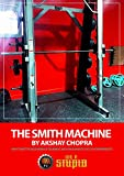 The Smith Machine: Why it is not The Base Workout Equipment, and How & When to use it in Your...