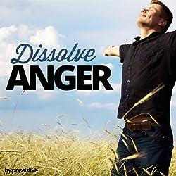 Dissolve Anger Hypnosis