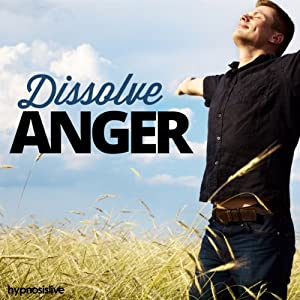 Dissolve Anger Hypnosis Speech