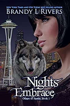 Nights Embrace (Others of Seattle Book 1) by [Rivers, Brandy L]