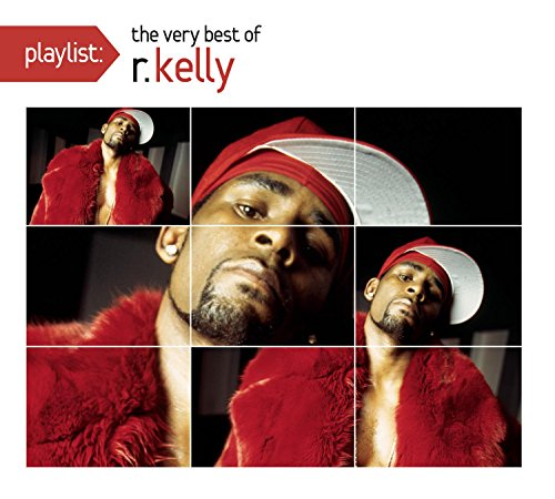 Playlist: the Very Best of R.Kelly