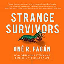 Strange Survivors: How Organisms Attack and Defend in the Game of Life Audiobook by One R. Pagan Narrated by Eric Martin