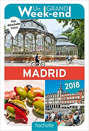 Amazon Fr Guide Un Grand Week End A Madrid 2018 Collectif Livres
