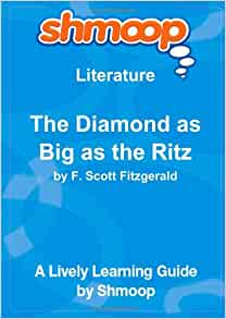 a literary analysis of the diamond as big as the ritz The diamond as big as the ritz analysis literary devices in the diamond as big the obvious answer is that this story is about a diamond that is, literally, as big.
